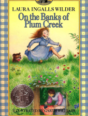 On the Banks of Plum Creek<br />Laura Ingalls Wilder, author;<br />Garth Williams, illustrator