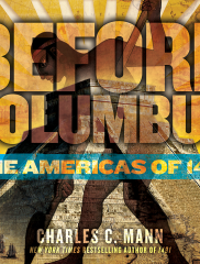 Before Columbus: The Americas of 1491<br />Charles C. Mann, author