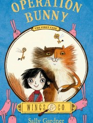 Operation Bunny: Wings & Co. #1</br>Sally Gardner, author;</br>David Roberts, illustrator